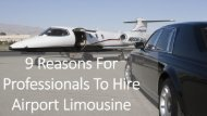 9 Reasons For Professionals To Hire Airport Limousine