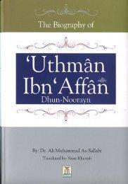 The Biography of Uthman Ibn Affan R Dhun Noorayn