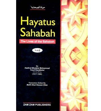 Hayatus Sahabah - The Lives of the Sahabah - Part 2 of 3