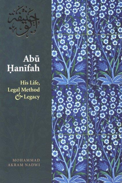 Abu Hanifah - His Life Legal Method Legacy
