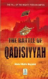 The battle of Qadisiyyah - The fall of the mighty Persian empire