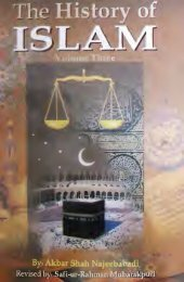 History of Islam Vol 3 of 3 by Akbar Shah Najeebabadi