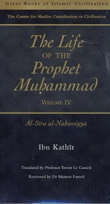 The Life of the Prophet Muhammad by Ibn Kathir - Volume 4 of 4