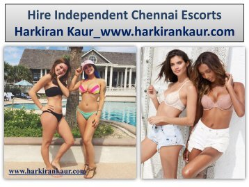 Hire Independent Chennai Escorts Harkiran Kaur_www.harkirankaur.com