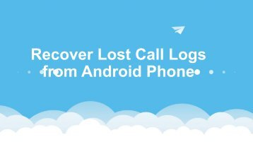 Recover Lost Call Logs from Android Phone