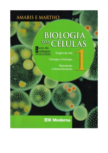 Amabis & Martho, Vol. 1 - Biologia das Células