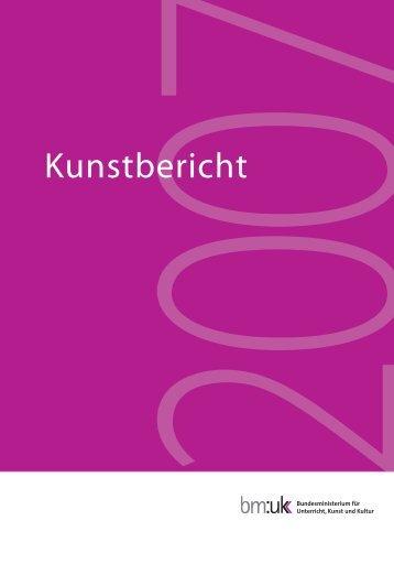 Kunstbericht 2007 - Bundesministerium für Unterricht, Kunst und Kultur