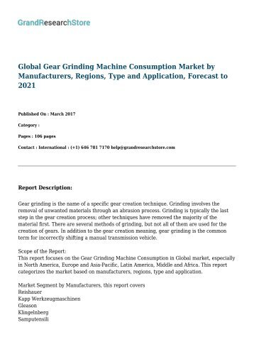 Global Gear Grinding Machine Consumption Market by Manufacturers, Regions, Type and Application, Forecast to 2021