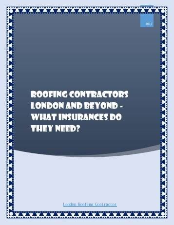 Roofing Contractors London And Beyond - What Insurances Do They Need