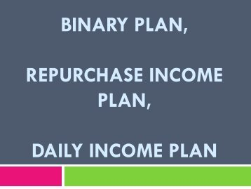 Binary Plan, Repurchase Income Plan, Daily Income Plan, Binary Calculator, Binary Scheme