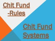Chit Fund-Rules, Chit-Fund Systems, Chit Fund Limits, Chit Instruction, Chit Interest, Chit Finance