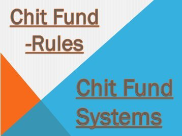 Chit Fund-Rules, Chit-Fund Systems, Chit Fund Limits, Chit Instruction, Chit Interest, Chit Finance
