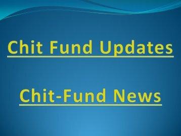 Chit Fund Updates, Chit News, Chit Offers, Chit Fund Alerts, Chit Fund Online, Chit Funds Business