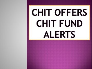 Chit-Offers, Chit-Fund Alerts, Chit Fund Benefits, Chit Fund Users, Chit Funds Make Money
