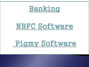 Non-Banking Financial, NBFC Provider, NBFC Software, Pigmy Collection, Pigmy Banking, Loan Pigmy