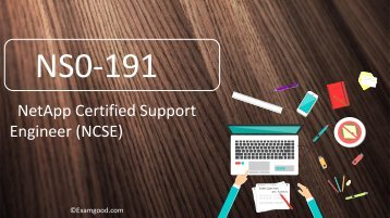 ExamGood NetApp Certified Support Engineer (NCSE) NS0-191 Exam Dumps Questions