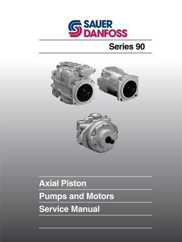 Axial Piston Pumps & Motors Series 90 Service - Sauer-Danfoss