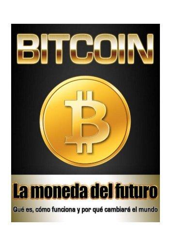 Bitcoin La moneda del futuro