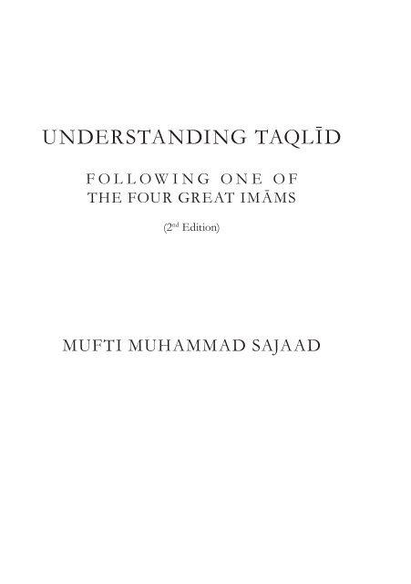 Understanding Taqlid by Mufti Muhammad Sajaad