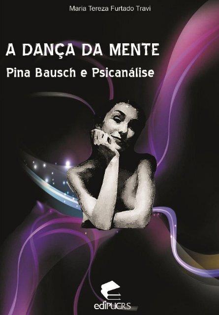 A Dança Da Mente Pina Bausch E Psicanálise Pucrs