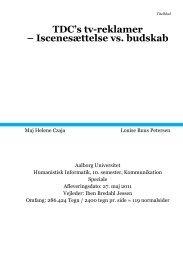 TDC's tv-reklamer – Iscenesættelse vs. budskab - Aalborg Universitet