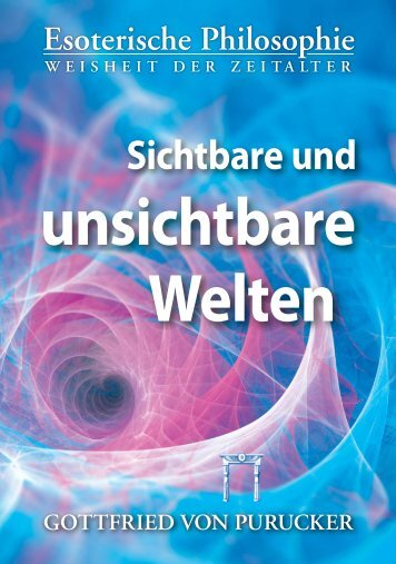 Sichtbare und unsichtbare Welten (Gottfried von Purucker) - Leseprobe
