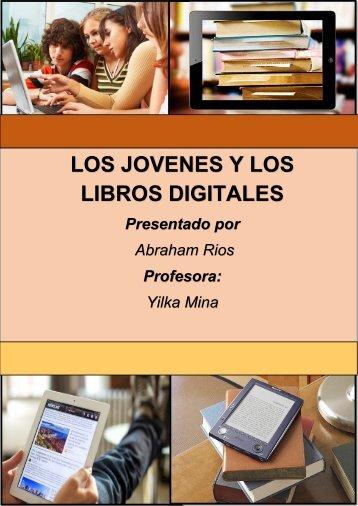 EL IMPACTO DE LOS LIBROS DIGITALES EN LOS JOVENES-ABRAHAM J RIOS