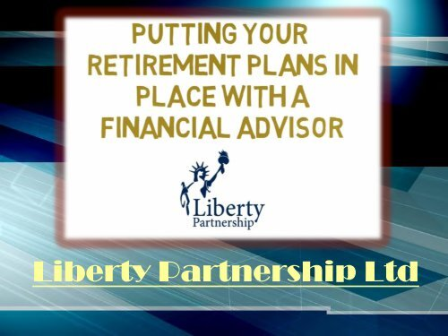 Putting Your Retirement Plans In Place With A Financial Advisor