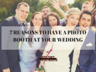7 Reasons To Have A Photo Booth At Your Wedding.