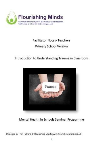 Facilitator Notes Understanding Trauma in Classroom Teacher Primary Version final June