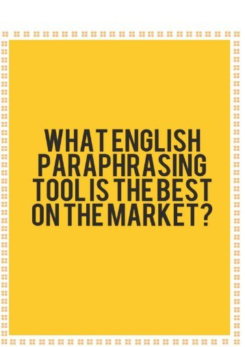 What English Paraphrasing Tool Is The Best On The Market?