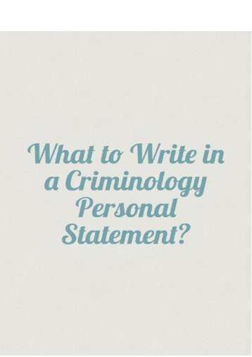What to Write In a Criminology Personal Statement?