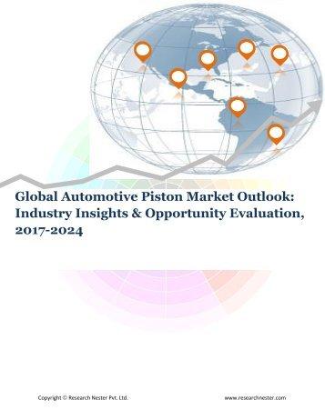 Global Automotive Piston Market (2017-2024)- Research Nester