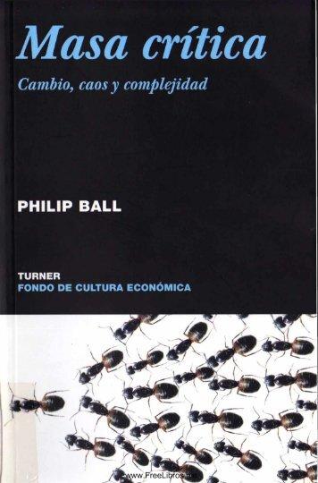 Ball, Phillip. Masa critica. Cambio, caos y complejidad