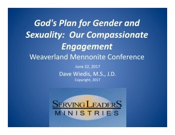 Lecture016B Handout- God's Plan for Gender and Sexuality, Our Compassionate Engagement Weaverland June 2017