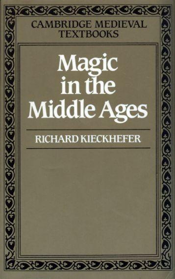 250617027-Cambridge-Medieval-Textbooks-Richard-Kieckhefer-Magic-in-the-Middle-Ages-Cambridge-Medieval-Textbooks-Cambridge-University-Press-1990-pdf