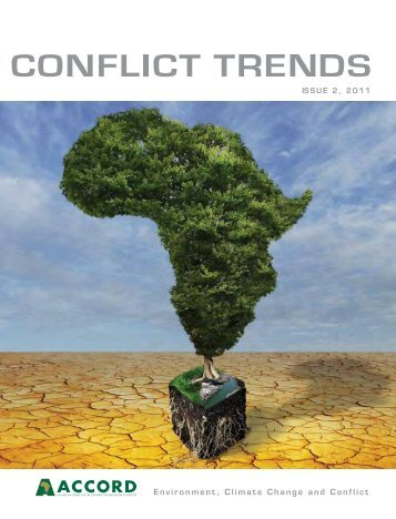 Environment, Climate Change and Conflict - ISSUE 2, 2011 - Accord
