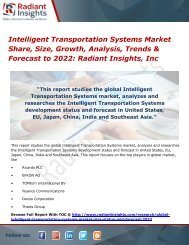 Intelligent Transportation Systems Market Share, Size, Growth, Analysis, Trends & Forecast to 2022 Radiant Insights, Inc