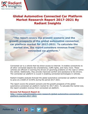 Global Automotive Connected Car Platform Market Research Report 2017-2021 By Radiant Insights