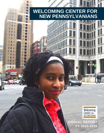 Welcoming Center for New Pennsylvanians Annual Report FY15-16