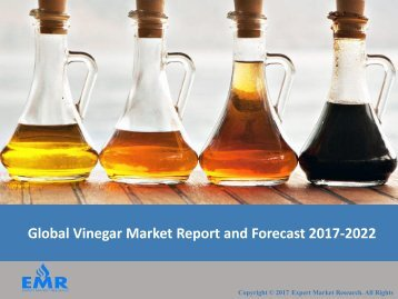 Global Vinegar Market Price Trends and Outlook 2017-2022