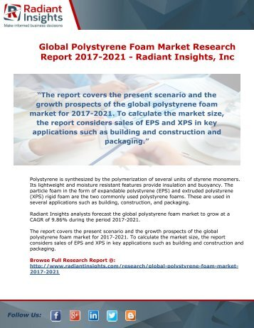 Global Polystyrene Foam Market Research Report 2017-2021 - Radiant Insights, Inc