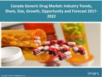 Canada Generic Drug Market Research : Share, Size, Price, Trends, Analysis And Forecast Report 2017 - 2022