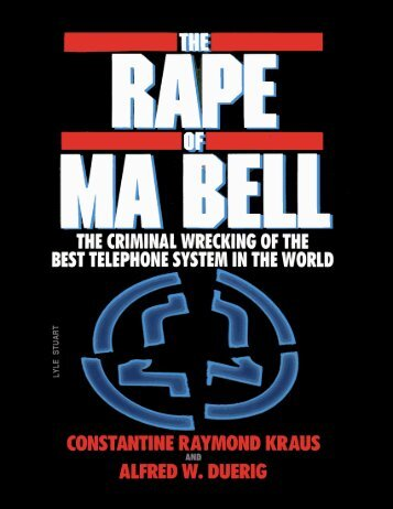 The Rape of Ma Bell - Voice Communications Inc. 800 593-6000