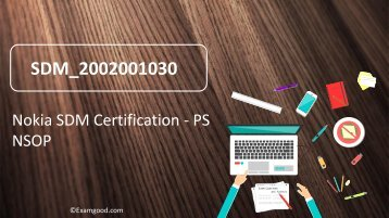 ExamGood SDM_2002001030 Nokia SDM Certification - PS NSOP exam prep online