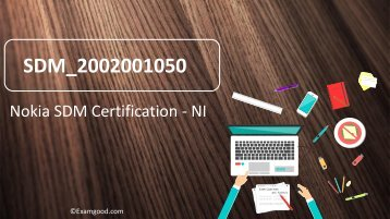 ExamGood Nokia SDM Certification - NI SDM_2002001050 Real Exam Dumps