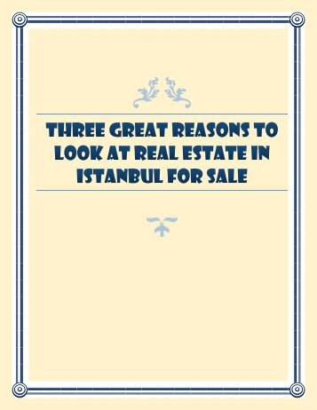 Three Great Reasons To Look At Real Estate In Istanbul For Sale