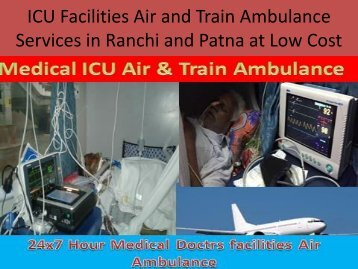 Charter Air Ambulance Services in Patna and Ranchi with Doctor Service