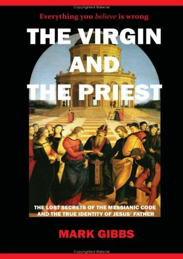 Gibbs, Mark - The Virgin and the Priest. The Making of the Messiah