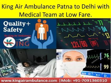 King Air Ambulance Patna to Delhi with Medical at Low Fare